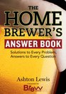 The Homebrewer's Answer Book (Answer Book (Storey))