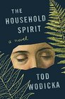 The Household Spirit: A Novel