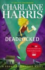 Deadlocked (Sookie Stackhouse/True Blood, Book 12)