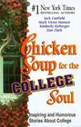 Chicken Soup for the College Soul Inspiring and Humorous Stories About College