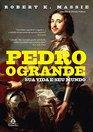 Pedro o Grande Sua Vida e Seu Mundo