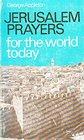 Jerusalem Prayers for the World Today