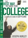 The Best Way to Save for College: A Complete Guide to 529 Plans, 2005 (Best Way to Save for College)