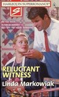 Reluctant Witness (Harlequin Superromance, No 785)