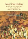 Feng Shui History The Story of Classical Feng Shui in China and the West from 221 BC to 2012 AD
