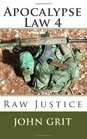 Apocalypse Law 4: Raw Justice (Volume 4)
