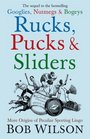 Rucks Pucks and Sliders More Origins of Peculiar Sporting Lingo