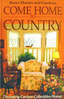 Come Home to Country (Better Homes and Gardens)