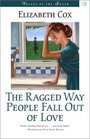 The Ragged Way People Fall Out of Love A Novel