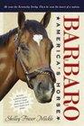 Barbaro: America's Horse