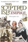 This Sceptred Isle The British Empire