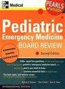 Pediatric Emergency Medicine Board Review