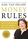 Money Rules: Rule Your Money or Your Money Will Rule You