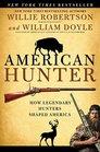 American Hunter How Legendary Hunters Shaped America