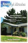 House of Miracles: Learning Problems? There is Help There is Hope