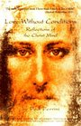 Love Without Conditions: Reflections of the Christ Mind