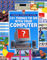 101 Things to Do With Your Computer (Usborne Computer Guides)