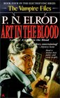 Art in the Blood (Vampire Files, Bk 4)