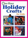 One Hour Holiday Crafts for Kids