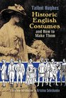 Historic English Costumes and How to Make Them