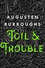 Toil  Trouble A Memoir