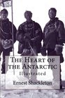 The Heart of the Antarctic Illustrated