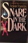 Snare in the Dark (Dan Mallett, Bk 3)