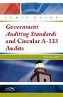 Government Auditing Standards and Circular A-133 Audits - AICPA Audit Guide