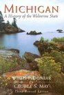 Michigan A History of the Wolverine State
