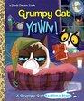 Yawn! A Grumpy Cat Bedtime Story (Grumpy Cat) (Little Golden Book)
