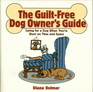 The Guilt-Free Dog Owner's Guide