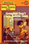 Gremlins Don't Chew Bubble Gum (Adventures of the Bailey School Kids, Bk 13)