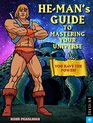 HeMan's Guide to Mastering Your Universe You Have the Power