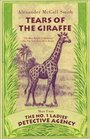 Tears of the Giraffe (No.1 Ladies Detective Agency, Bk 2)