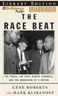 The Race Beat The Press the Civil Rights Struggle and the Awakening of a Nation