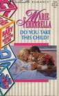 Do You Take This Child? (Baby of the Month Club, Bk 5) (Bundles of Joy) (Silhouette Romance, No 1145)