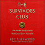 The Survivors Club: The Secrets and Science that Could Save Your Life (Audio CD) (Unabridged)