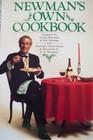 Newman's Own Cookbook A Veritable Cornucopia of Recipes Food Talk Trivia and Newman's Pearls of Wisdom