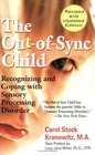 The OutofSync Child Recognizing and Coping with Sensory Processing Disorder