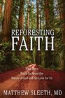 Reforesting Faith What Trees Teach Us About the Nature of God and His Love for Us