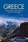 Greece A Short History of a Long Story 7000 BCE to the Present