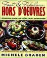 Fast and Fabulous Hors D'Oeuvres A Survival Guide for Today's Busy Entertainer