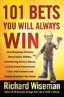 101 Bets You Will Always Win Jaw-Dropping Illusions Remarkable Riddles Scintillating Science Stunts and Cunning Conundrums That Will Astound and Amaze Everyone You Know