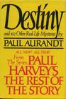 Destiny From Paul Harvey's the Rest of the Story