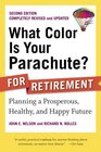 What Color Is Your Parachute for Retirement 2nd Edition Planning Now for the Life You Want