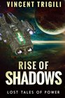 The Lost Tales of Power Volume III  Rise of Shadows