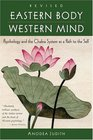 Eastern Body Western Mind Psychology and the Chakra System as a Path to the Self