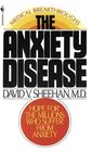 The Anxiety Disease : New Hope for the Millions Who Suffer from Anxiety