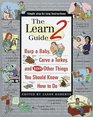 The Learn2 Guide Burp a Baby Carve a Turkey and 108 Other Things You Should Know How to Do