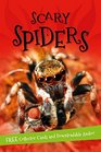 Scary Spiders Everything you want to know about these eight-legged creepy-crawlies in one amazing book